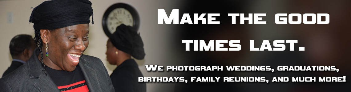 Make the Good Times Last. We photograph weddings, graduations, birthdays, family reunions, and more!
